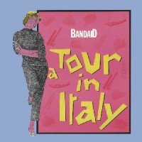 Band Aid - A Tour In Italy Inc. Pellegrino, Tony Carrasco Mixes
