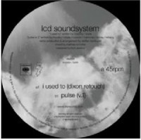 Image of LCD Soundsystem - I Used To (Dixon Retouch) / Pulse (v.1)