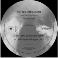 LCD Soundsystem - Oh Baby (Lovefingers Remix) / Oh Baby (Lovefingers Dub)