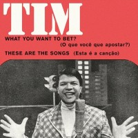 Image of Tim Maia - What You Want To Bet ? / These Are The Songs