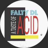 FaltyDL - A Taste Of Acid EP