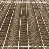 Image of Steve Reich - Different Trains / Electric Counterpoint