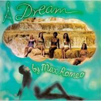 Image of Max Romeo - A Dream