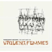 Violent Femmes - Permanent Record: The Very Best Of The Violent Femmes (Black Friday 2018)