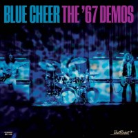 Blue Cheer - The '67 Demos (Black Friday 2018)