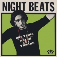 Image of Night Beats - One Thing / Watch The Throne (Black Friday 2018)