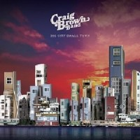 Image of Craig Brown Band - Big City Small Town