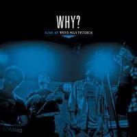 Why? - Live At Third Man