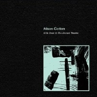 Alison Cotton - All Is Quiet At The Ancient Theatre