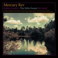 Image of Mercury Rev - Bobbie Gentry's The Delta Sweete Revisited