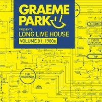 Various Artists - Graeme Park Presents Long Live House Volume 01: 1980s