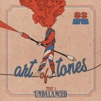 Image of Art Of Tones - Unbalanced Part 1