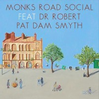 Monks Road Social Feat. Dr Robert & Pat Dam Smyth - Lost In Rasa