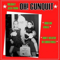 Image of Oh! Gunquit - High On Xmas / Don't Believe In Christmas