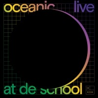 Oceanic - Live At De School
