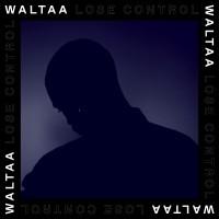 Waltaa - Lose Control