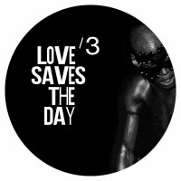 Love Saves The Day - Love Saves The Day #3