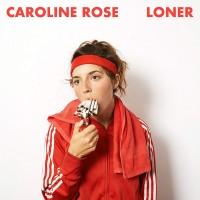 Image of Caroline Rose - Loner