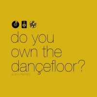 Image of Shiny Brick Films Presents... - Do You Own The Dancefloor?