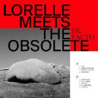 Image of Lorelle Meets The Obsolete - De Facto