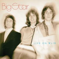 Image of Big Star - Live On WLIR