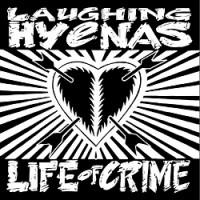 Image of Laughing Hyenas - Life Of Crime