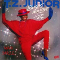 Image of T.Z. Junior - Sugar My Love