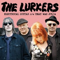 The Lurkers - Electrical Guitar / That Was Julia