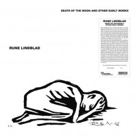 Image of Rune Lindblad - Death Of The Moon & Other Early Works
