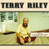 Image of Terry Riley - Live At La Salle Wagram, Paris, November 19th, 1975