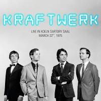 Image of Kraftwerk - Live In Koeln Sartory Saal, March 22nd, 1975