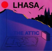 Lhasa - The Attic / Sexor