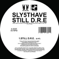 Image of Sly5thave - Let Me Ride (Feat. Jimetta Rose) / Still D.R.E