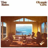 Image of Tiny Ruins - Olympic Girls