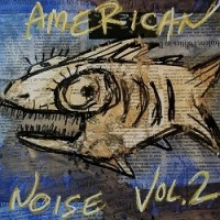 Image of Various Artists - American Noise Vol. 2