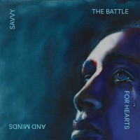 Image of Savvy - The Battle For Hearts & Minds