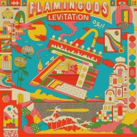 Image of Flamingods - Levitation