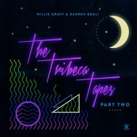 Image of Willie Graff & Darren Eboli - The Tribeca Tapes - Part Two