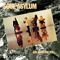 Image of Soul Asylum - Say What You Will...Everything Can Happen