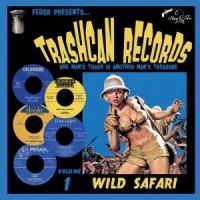 Image of Various Artists - Trashcan Records Vol 1: Wild Safari