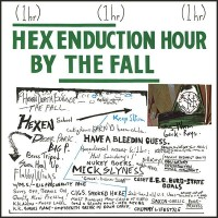 Image of The Fall - Hex Enduction Hour