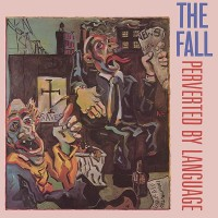 Image of The Fall - Perverted By Language