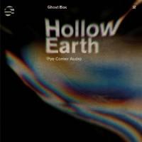 Image of Pye Corner Audio - Hollow Earth