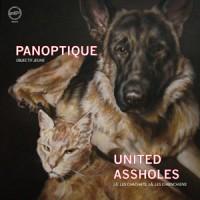 Panoptique / United Assholes - Objectif Jeune / Là, Les Chachats, Là, Les Chienchiens