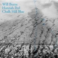 Will Burns & Hannah Peel - Chalk Hill Blue