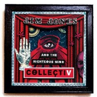 Image of Jim Jones & The Righteous Mind - CollectiV