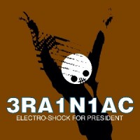 Brainiac - Electro-shock For President