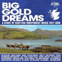 Image of Various Artists - Big Gold Dreams - A Story Of Scottish Independent Music 1977-1989