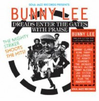 Image of Various Artists - Soul Jazz Records Presents 'Bunny Lee: Dreads Enter The Gates With Praise'