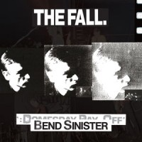 The Fall - Bend Sinister / The 'Domesday' Pay-Off Triad-Plus!
